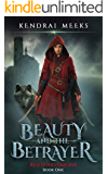 Beauty and the Betrayer: The Tragic Love Story of Little Red Riding Hood (Red Hood Origins Book 1)