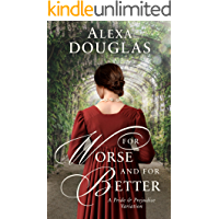 For Worse and For Better: A Pride & Prejudice Variation