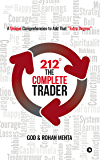 """212° The Complete Trader : A Unique Comprehension to Add That """"Extra Degree"""""""