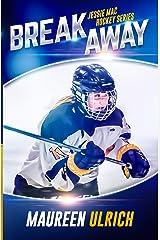 Breakaway (Jessie Mac Hockey Series Book 3) Kindle Edition