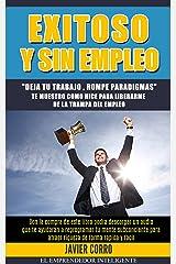 EXITOSO Y SIN EMPLEO (Spanish Edition) Kindle Edition