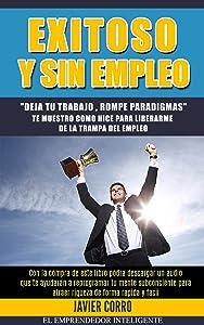 EXITOSO Y SIN EMPLEO (Spanish Edition)