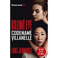 Codename Villanelle: The basis for Killing Eve, now a major BBC TV series (Killing Eve series Book 1) (English Edition)