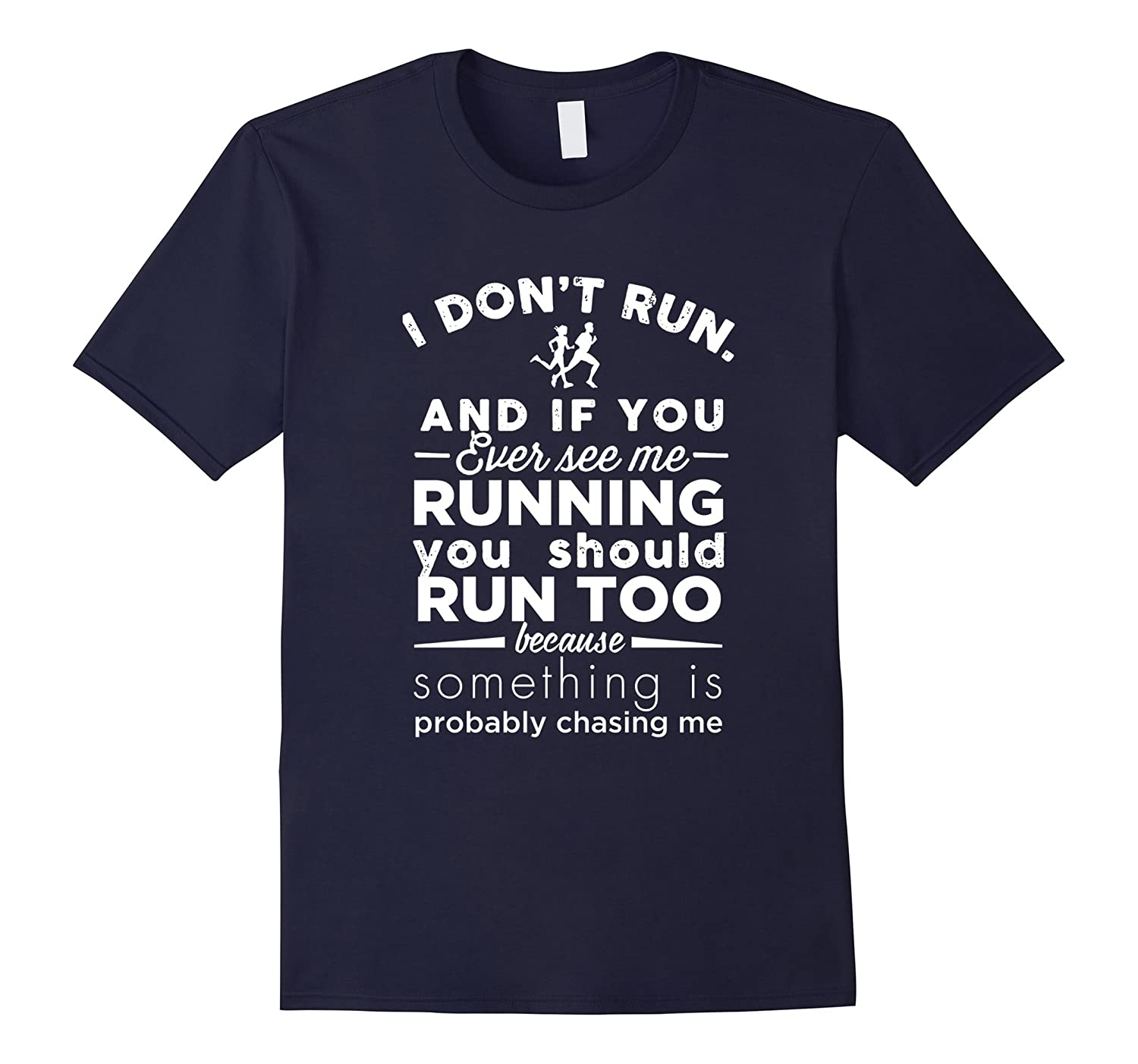 Dont Run And If You Ever See Me Running T Shirt-TH