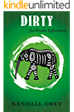 Dirty (JUST BREATHE Ephemera Book 3)
