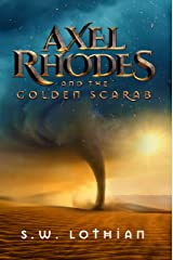Axel Rhodes and the Golden Scarab: Axel Rhodes Adventures Kindle Edition