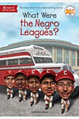 What Were the Negro Leagues? (What Was?) Kindle Edition