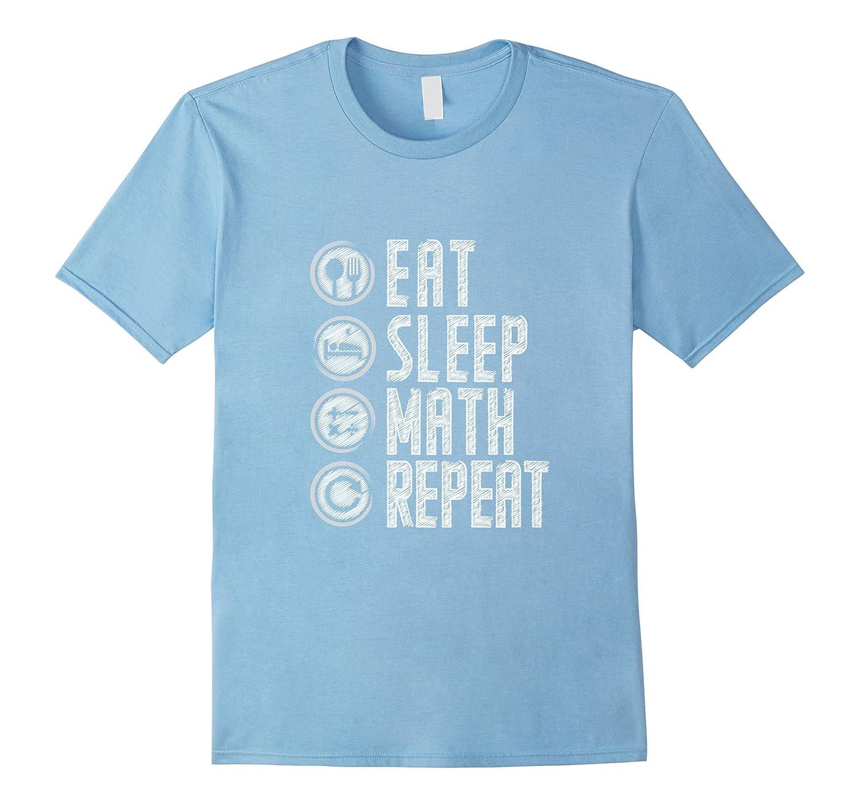'Eat Sleep Math Repeat' Love Math Shirt-FL