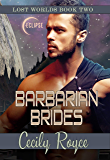 Barbarian Brides (Lost Worlds Book 2)