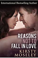 Reasons Not To Fall In Love Kindle Edition