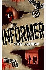 The Informer (Sabotage Group BB Book 1) Kindle Edition