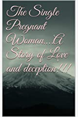 The Single Pregnant Woman….A Story of Love and deception!!! (The Quest Book 2) Kindle Edition