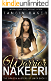 Warrior Nakeeri: Fantasy romance (The Dragon Masters of Limea Book 2)