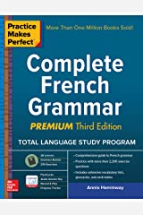 Practice Makes Perfect Complete French Grammar, Premium Third Edition (French Edition) Kindle Edition