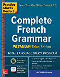 Practice Makes Perfect: Complete French Grammar, Premium Third Edition (French Edition)