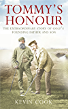 Tommy's Honour: The Extraordinary Story of Golf's Founding Father and Son