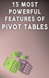 15 MOST POWERFUL FEATURES OF PIVOT TABLES!: Save Your Time With MS Excel!