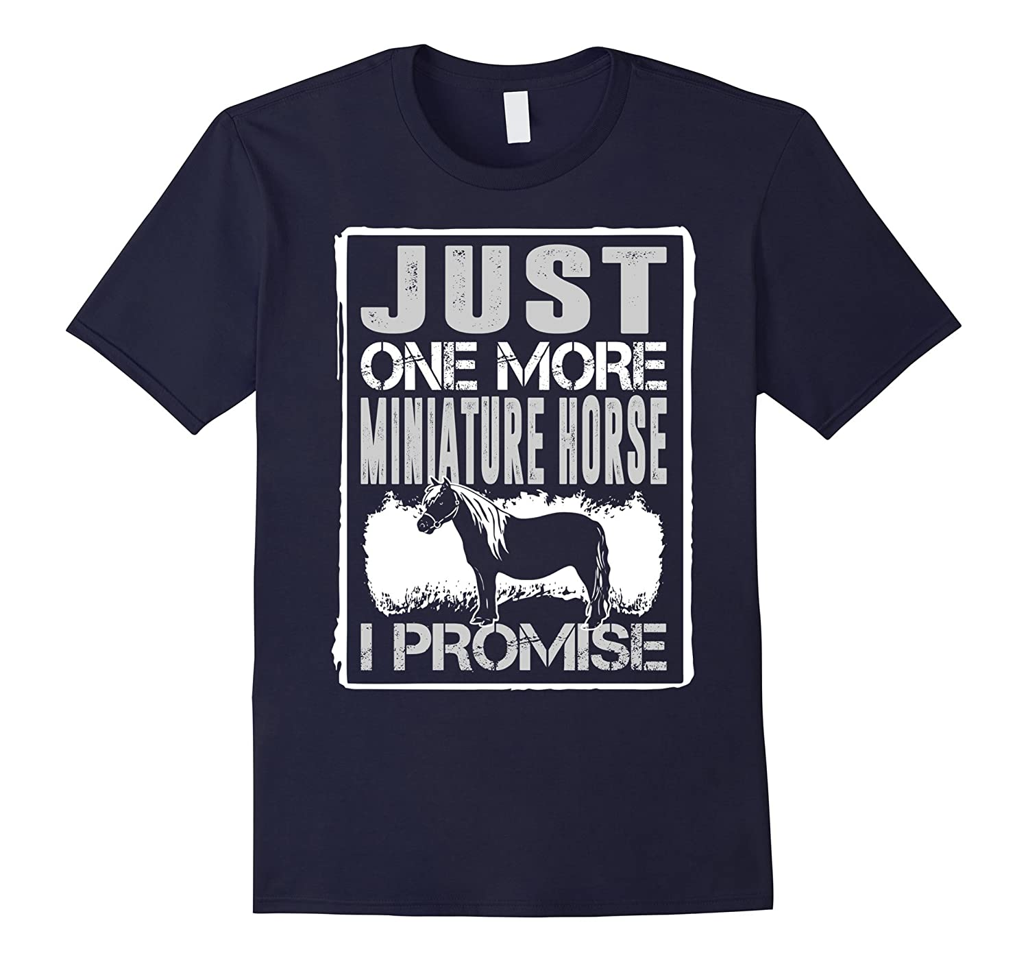 Just One More Miniature Horse I Promise Horse Love Tshirt-Art