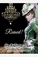 Ruined! A Scandalous Historical Romance (Dangerous Historical Romance  Book 2) Kindle Edition