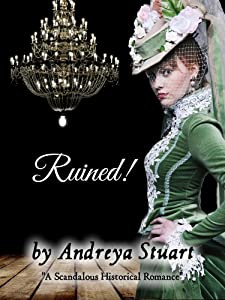 Ruined! A Scandalous Historical Romance (Dangerous Historical Romance  Book 2)