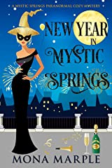 New Year in Mystic Springs (Mystic Springs Paranormal Cozy Mystery Book 7) Kindle Edition