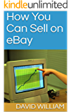 How You Can Sell on eBay