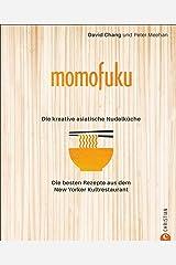 Momofuku: Asia Noodle Kitchen: Die besten Rezepte aus dem New Yorker Kultrestaurant Hardcover