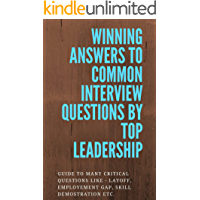 Winning Answers for common job interview questions by Top Leadership