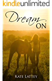 Dream On (Dare to Dream Book 2)