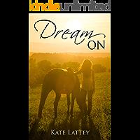 Dream On (Dare to Dream Book 2)