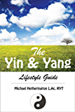 The Yin and Yang Lifestyle Guide (English Edition)
