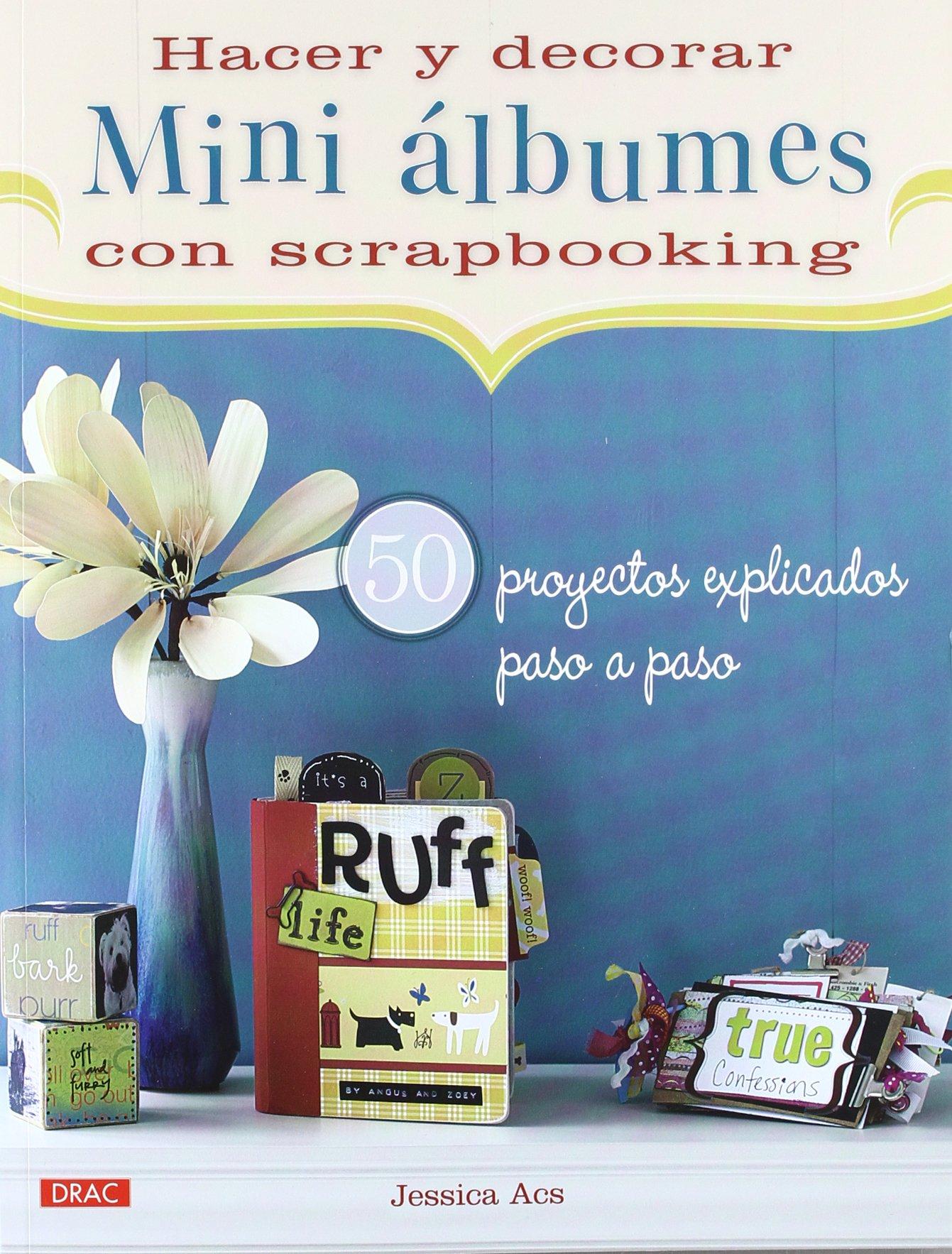 Hacer y decorar mini álbumes con scrapbooking (Spanish ...