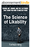 The Science of Likability: Charm, Wit, Humor, and the 16 Studies That Show You How To Master Them (English Edition)