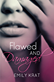 Flawed and Damaged (Damaged Hearts Duet Book 1)
