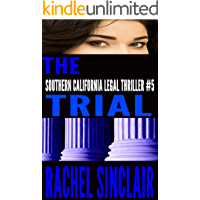 THE TRIAL: A SOUTHERN CALIFORNIA LEGAL THRILLER #5 (SOUTHERN CALIFORNIA LEGAL THRILLERS)