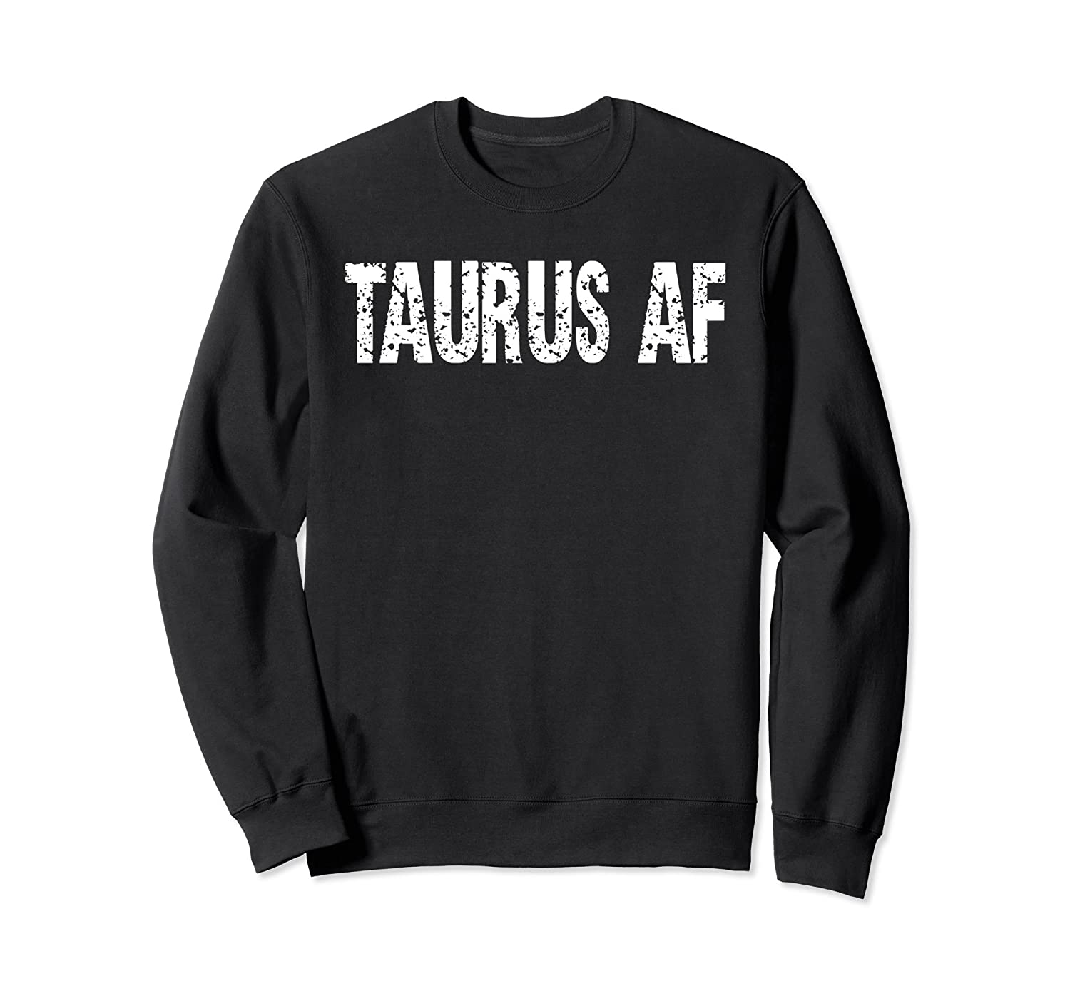 April Birthday Taurus AF Zodiac Funny Pullover Sweatshirt-TH