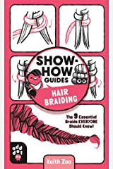 Show-How Guides: Hair Braiding: The 9 Essential Braids Everyone Should Know! Kindle Edition