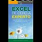 Excel de cero a experto: Todas las herramientas usadas por un experto en su día a día (The Excel series nº 1)