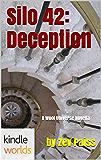 Silo Saga: Silo 42: Deception (Kindle Worlds Novella)