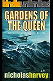 Gardens of the Queen: AJ Bailey Adventure Series - Book Two