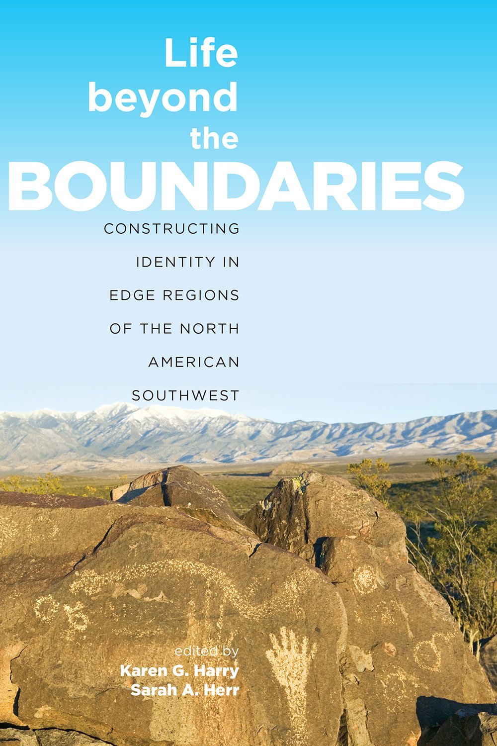 Life beyond the Boundaries: Constructing Identity in Edge Regions of the North American Southwest ebook