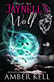Jaynell's Wolf (A WIzard's Touch Book 1)