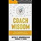 Coach Wisdom: The Secrets of 21 Successful Coaches