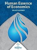 The Human Essence of Economics
