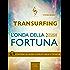 Transurfing. L'onda della fortuna: 2 tecniche guidate