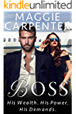 BOSS: His Wealth. His Power. His Demands. (TAKING CHARGE. Blazing Romance Suspense Book 5)