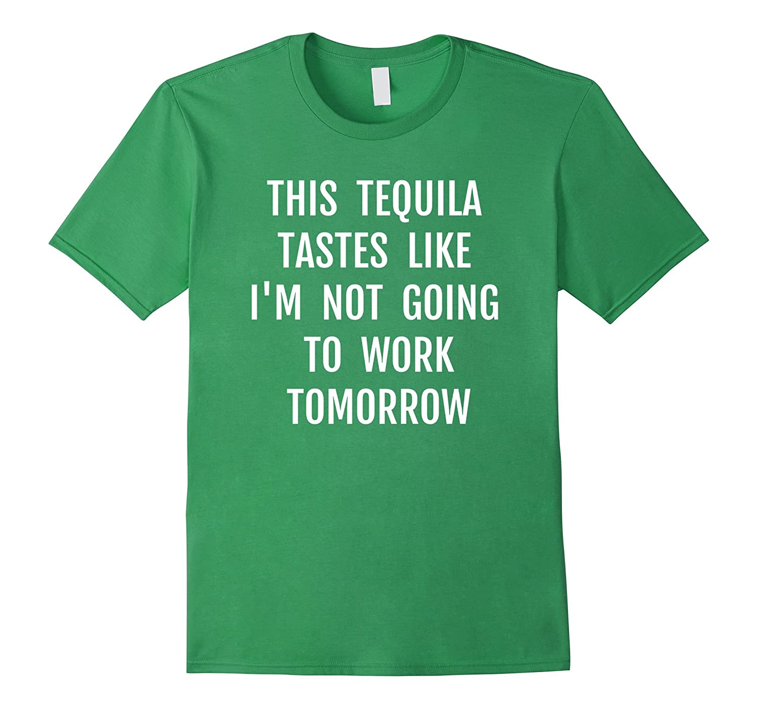 Tequila Drinker T shirt Funny Saying Sarcastic Quote Gift-RT