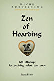 Zen of Hoarding:  108 offerings for deciding what you own.