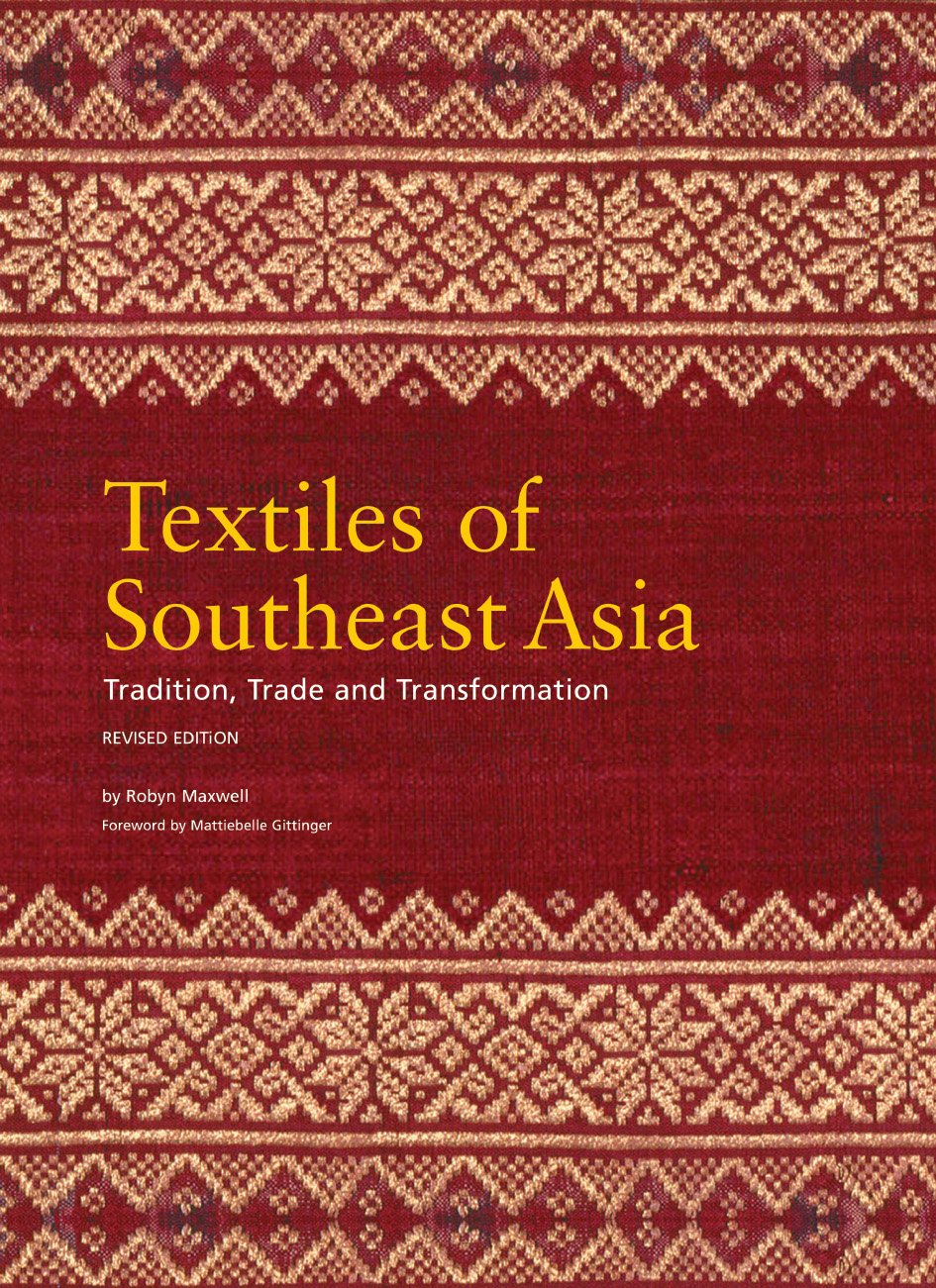 Download Textiles of Southeast Asia: Tradition, Trade and Transformation PDF