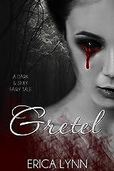 Gretel (Dark & Sexy Fairy Tale Book 1) Kindle Edition